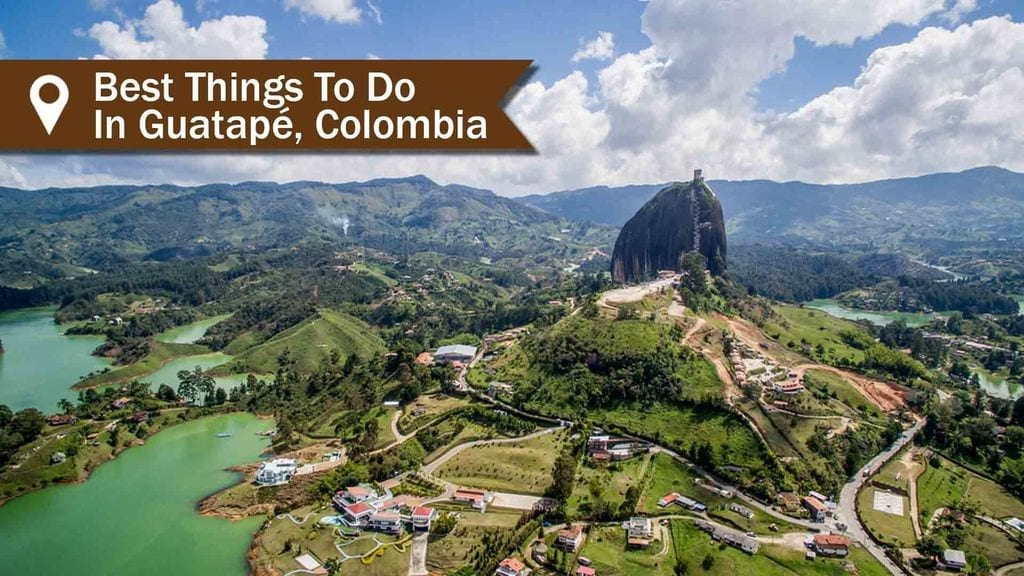 Guatape Colombia best things to do