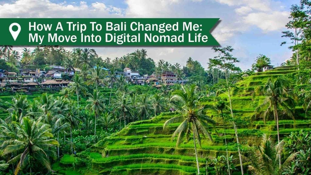 views of the rice fields in Bali - the best place to move for Nomad Life
